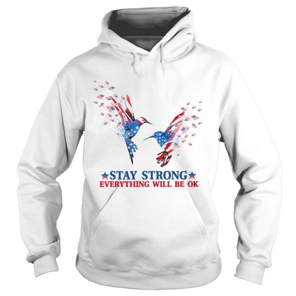 Hummingbird Stay Strong Everything Will Be Ok  Hoodie