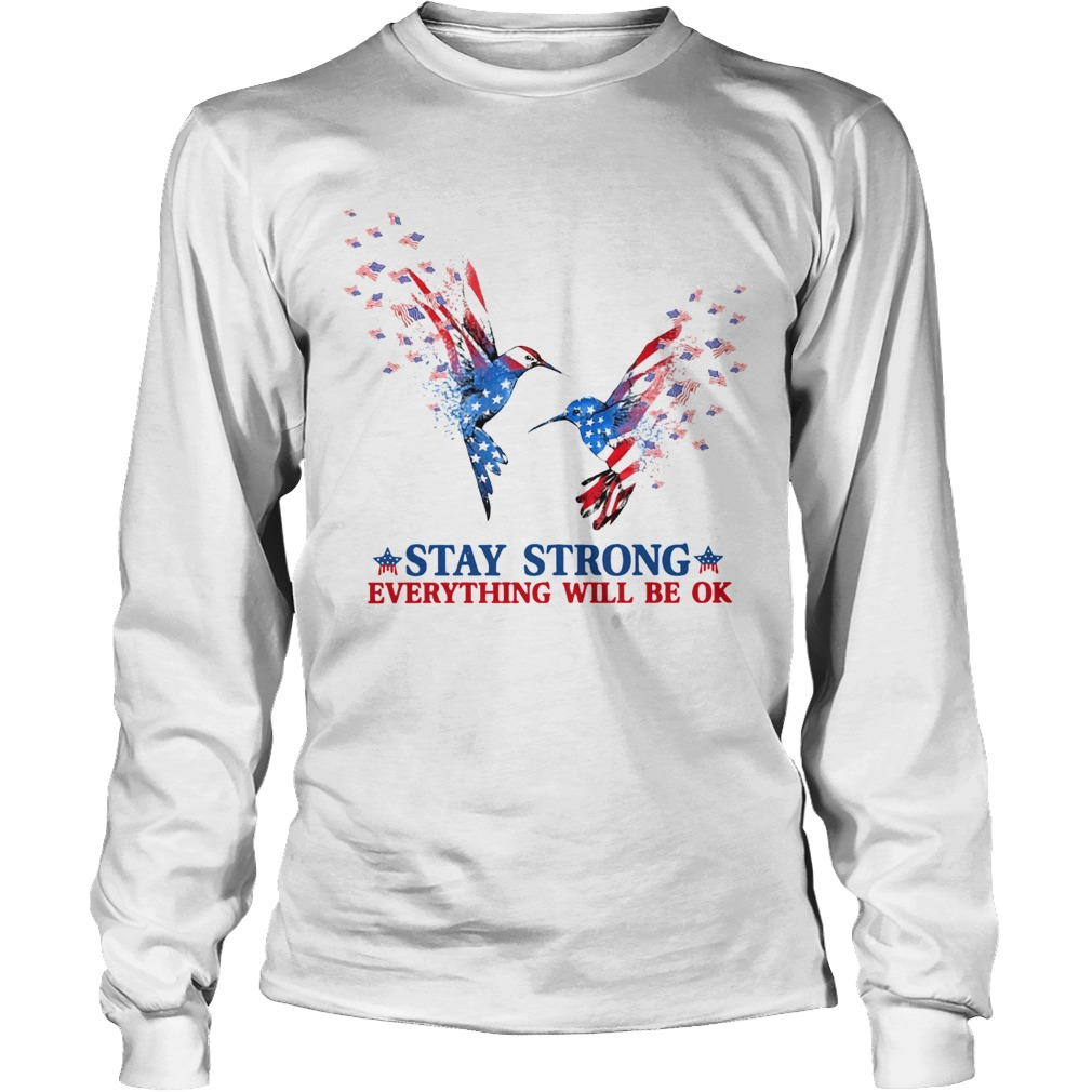 Hummingbird Stay Strong Everything Will Be Ok Long Sleeve