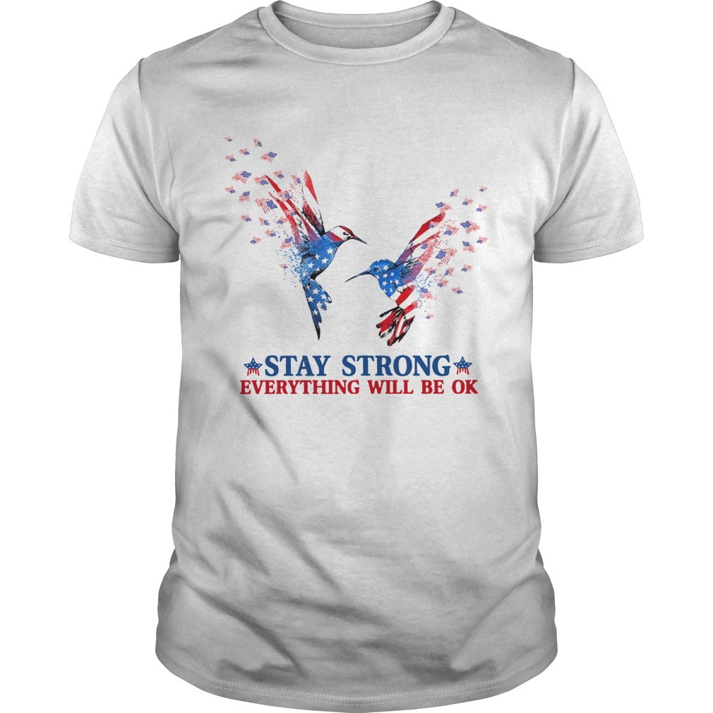 Hummingbird Stay Strong Everything Will Be Ok Unisex