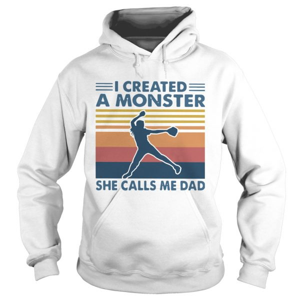 I Created A Monster She Calls Me Dad Vintage  Hoodie