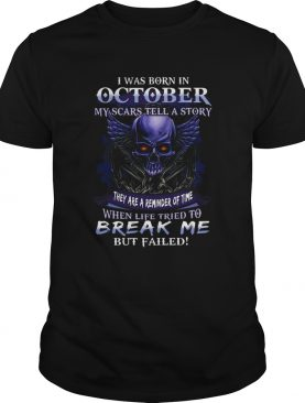 I Was Born In August My Scars Tell A Story They Are A Reminder Of Time shirt