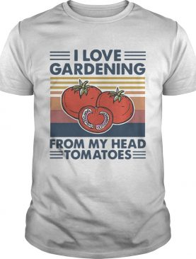 I love gardening from my head tomatoes vintage shirt