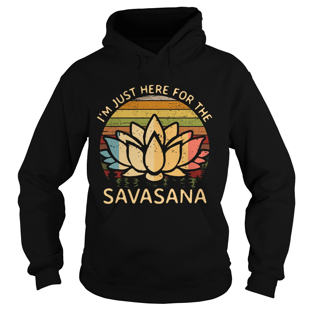 Im Just Here For The Savasana Vintage Hoodie