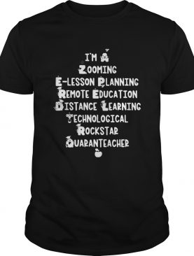 Im a zooming lesson planning remote education distance learning shirt