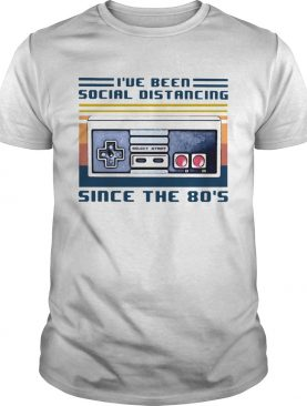 Ive Been Social Distancing Since The 80s Vintage shirt