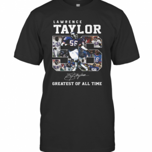 Lawrence Taylor Greatest Of All Time Signature T-Shirt Classic Men's T-shirt
