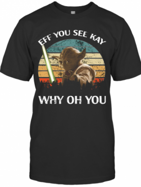 Master Yoda Eff You See Kay Why Oh You Vintage T-Shirt