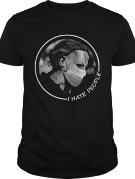Michael Myers Face Mask I Hate People shirt