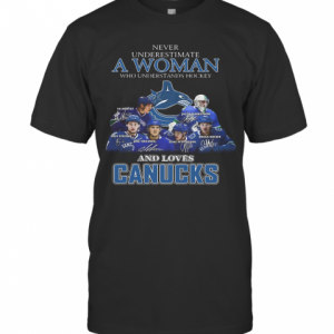 Never Underestimate A Woman Who Understands Hockey And Loves Canucks T-Shirt Classic Men's T-shirt