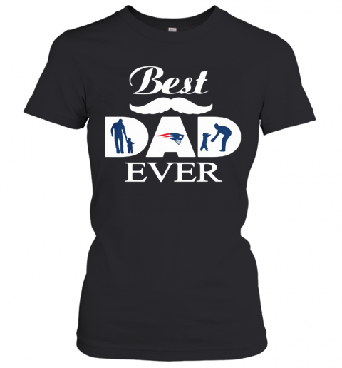 New England Patriots Best Dad Ever Father'S Day T-Shirt Classic Women's T-shirt