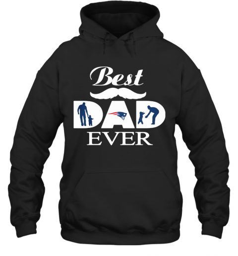 New England Patriots Best Dad Ever Father'S Day T-Shirt Unisex Hoodie