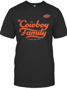 Osu The Cowboy Family Is Here For You T-Shirt