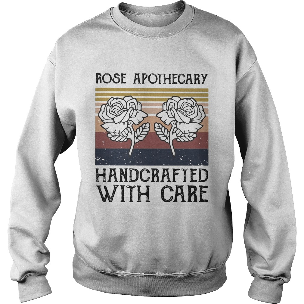 Rose apothecary handcrafted with care vintage Sweatshirt
