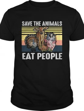 Save The Animals Eat People Vintage shirt