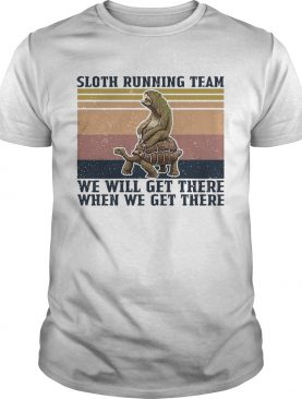 Sloth Riding Turtle Running Team We Get There When We Get There Vintage shirt
