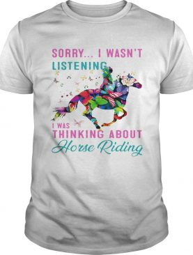 Sorry I wasnt listening I was thinking about horse riding shirt