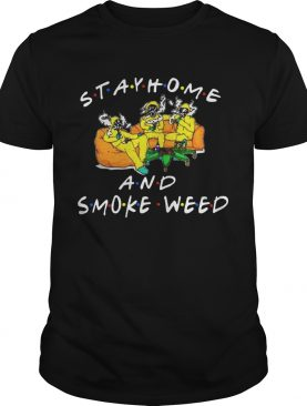 Stay Home And Smoke Weed Friends shirt