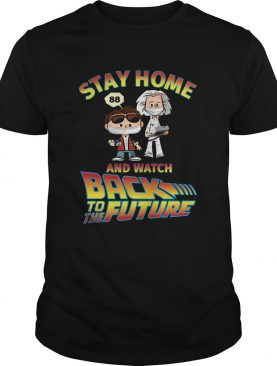 Stay Home And Watch Back To The Future shirt