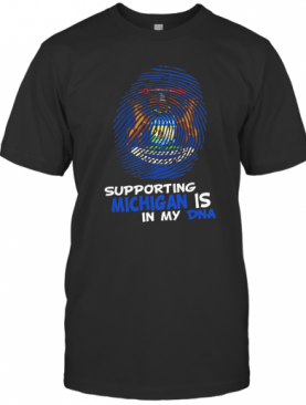 Supporting Michigan Is In My Dna T-Shirt