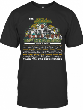 The Athletics 120Th Anniversary 1901 2021 Thank You For The Memories Signatures T-Shirt