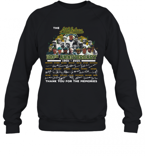 The Athletics 120Th Anniversary 1901 2021 Thank You For The Memories Signatures T-Shirt Unisex Sweatshirt