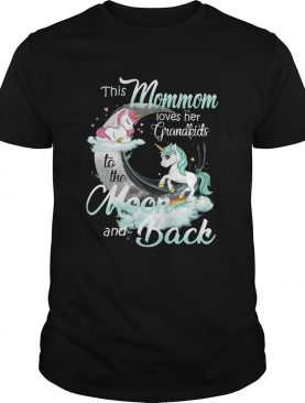 This Mommom Loves Her Grandkids To The Moon And Back Unicorn shirt