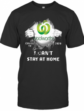 Woolworths Inside Me Covid 19 2020 I Can't Stay At Home T-Shirt