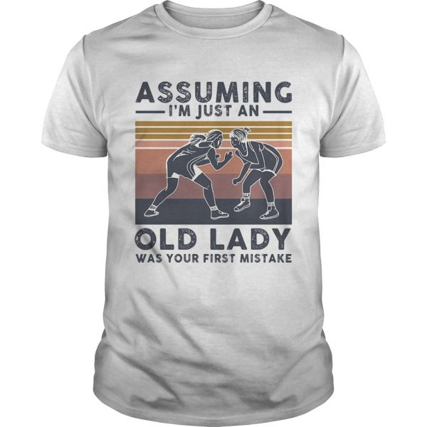 Wrestling assuming Im just an old lady was your first mistake vintage  Unisex