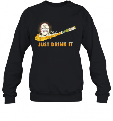 Yuengling Traditional Lager Just Drink It T-Shirt Unisex Sweatshirt