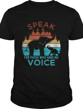 Best Speak for those who have no voice elephant vintage shirt