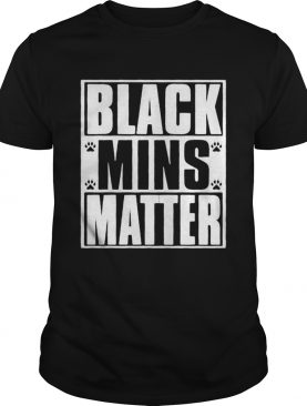 Black mins matter paws shirt