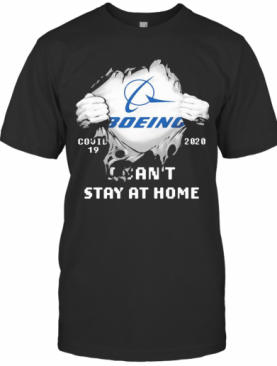 Blood Insides Boeing Covid 19 2020 I Can'T Stay At Home T-Shirt