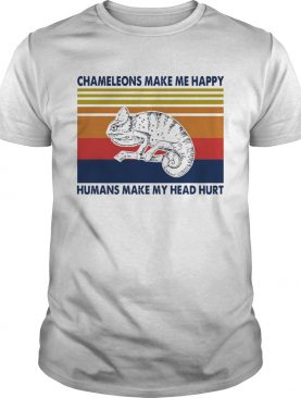 Chameleons Make Me Happy Humans Make My Head Hurt shirt
