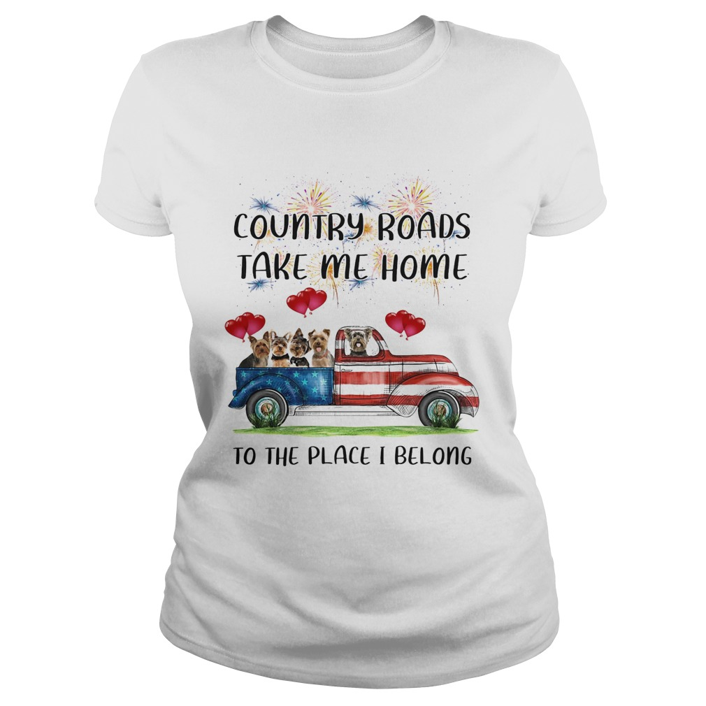 Country Roads Take Me Home To The Place I Belong Dogs Truck American Flag Independence Day Classic Ladies