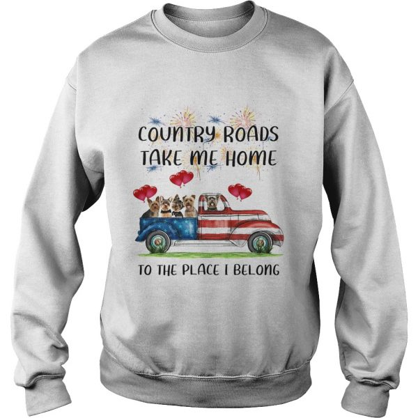 Country Roads Take Me Home To The Place I Belong Dogs Truck American Flag Independence Day  Sweatshirt