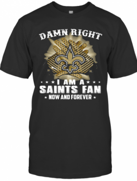 Damn Right I Am A New York Giants Fan Now And Forever Stars T-Shirt