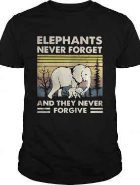 Elephants never forget and they never forgive vintage retro shirt