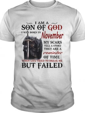 Emplar Knight I Am Son Of God I Was Born In November My Scars Tell A Story They Are A Reminder But