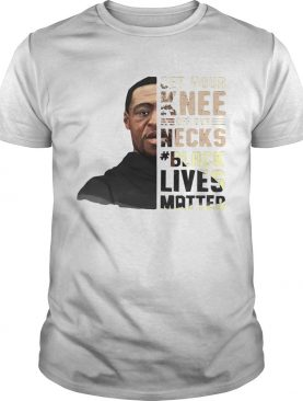 George floyd get your knee off our necks black lives matter 2020 shirt