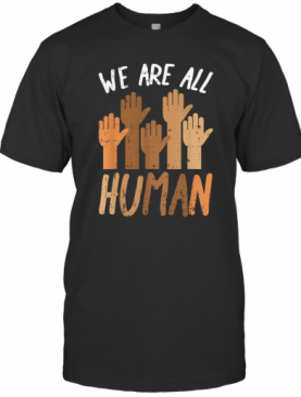 Juneteenth We Are All Human T-Shirt