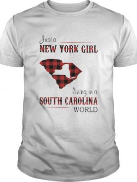 Just a new york girl living in a south carolina world shirt