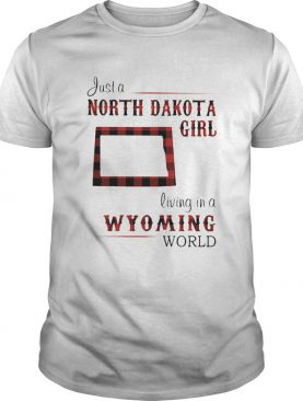 Just a north dakota girl living in a wyoming world map shirt