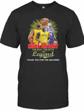 Kobe Bryant The Man The Myth The Legend Thank You For The Memories T-Shirt