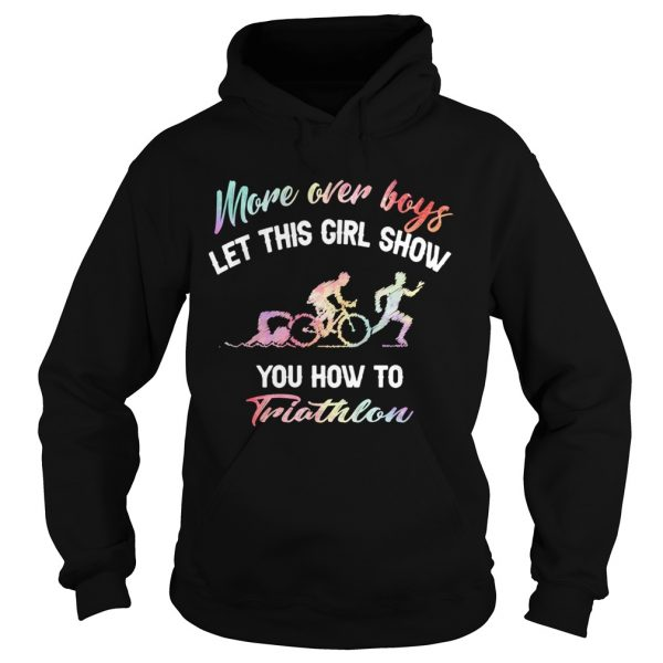 More over boys let this girl show you how to Triathlon  Hoodie