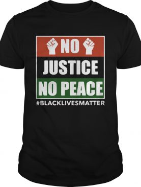 No Justice No Peace Black Lives Matter 2020 shirt