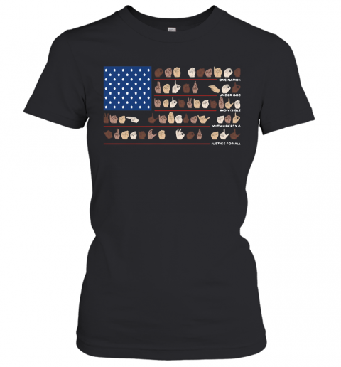 One Nation Under God Indivisible With Liberty And Justice For All T-Shirt Classic Women's T-shirt