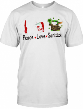 Peace Love Sanitize Baby Yoda Mask Covid 19 Chick Fil Logo T-Shirt