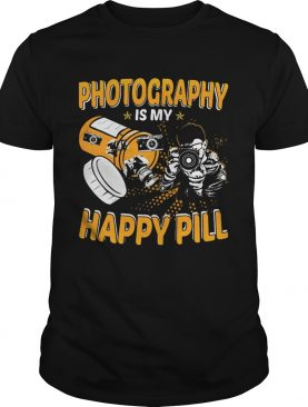 Photography Is My Happy Pill shirt