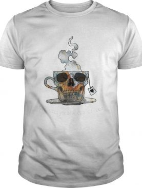 Skull Not Everyones Cup Of Tea shirt