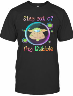 Star Wars Baby Yoda Mask Stay Out Of My Bubble Covid 19 T-Shirt